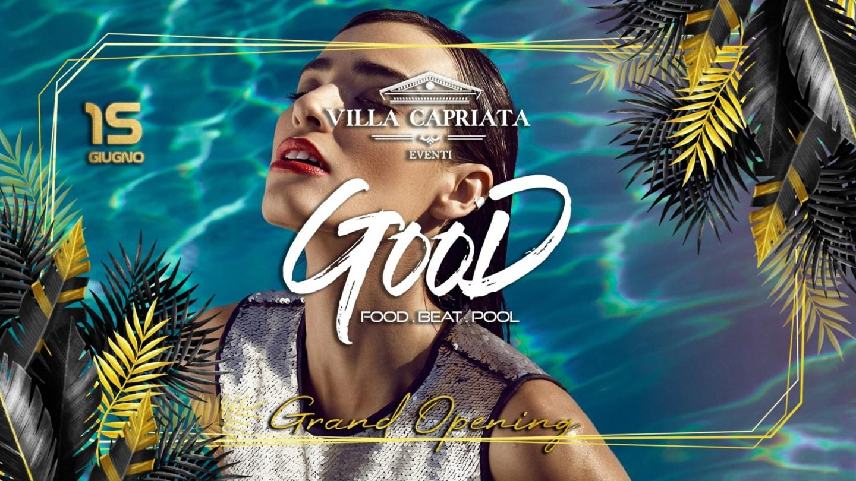 "Villa Capriata presenta "" Good "" Il Martedì - Grand Opening"