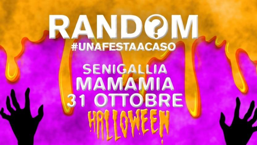 Random® • Senigallia • Mamamia • Halloween 2021